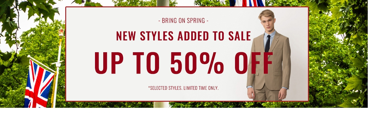 UP TO 50% OFF SELECTED STYLES